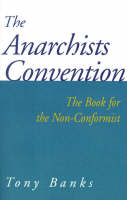 The Anarchists Convention: The Book for the Non-Conformist (Paperback)