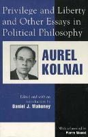 Privilege and Liberty and Other Essays in Political Philosophy - Applications of Political Theory (Hardback)