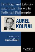 Privilege and Liberty and Other Essays in Political Philosophy - Applications of Political Theory (Paperback)