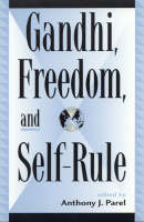 Gandhi, Freedom, and Self-Rule - Global Encounters: Studies in Comparative Political Theory (Hardback)