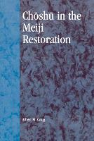 Choshu in the Meiji Restoration - Studies of Modern Japan (Paperback)