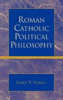 Roman Catholic Political Philosophy (Hardback)