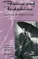 """France and """"Indochina"""": Cultural Representations - After the Empire: The Francophone World & Postcolonial France (Paperback)"""
