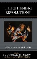 Enlightening Revolutions: Essays in Honor of Ralph Lerner (Hardback)