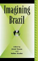 Imagining Brazil - Global Encounters: Studies in Comparative Political Theory (Hardback)