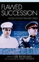 Flawed Succession: Russia's Power Transfer Crises (Hardback)