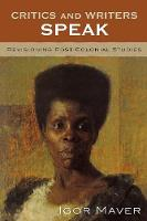Critics and Writers Speak: Revisioning Post-Colonial Studies (Paperback)