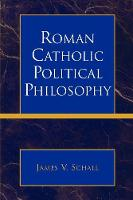 Roman Catholic Political Philosophy (Paperback)