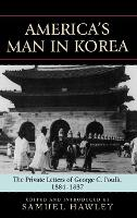 America's Man in Korea: The Private Letters of George C. Foulk, 1884-1887 (Hardback)