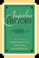 Augustine and History - Augustine in Conversation: Tradition and Innovation (Paperback)