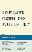 Comparative Perspectives on Civil Society (Hardback)