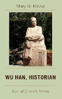 Wu Han, Historian: Son of China's Times (Hardback)