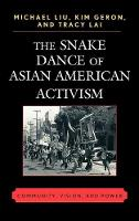 The Snake Dance of Asian American Activism: Community, Vision, and Power (Hardback)