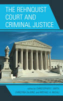 The Rehnquist Court and Criminal Justice (Paperback)