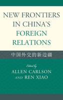 New Frontiers in China's Foreign Relations: Zhongguo Waijiao de Xin Bianjiang - Challenges Facing Chinese Political Development (Hardback)