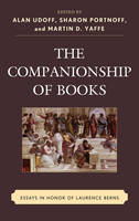 The Companionship of Books: Essays in Honor of Laurence Berns (Hardback)