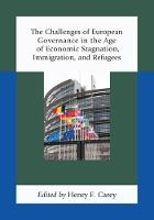 The Challenges of European Governance in the Age of Economic Stagnation, Immigration, and Refugees (Paperback)