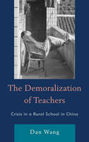 The Demoralization of Teachers: Crisis in a Rural School in China - Emerging Perspectives on Education in China (Hardback)