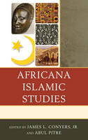 Africana Islamic Studies - The Africana Experience and Critical Leadership Studies (Hardback)