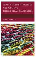 Prayer Shawl Ministries and Women's Theological Imagination (Hardback)