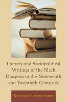 Literary and Sociopolitical Writings of the Black Diaspora in the Nineteenth and Twentieth Centuries (Paperback)