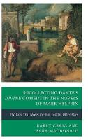 Recollecting Dante's Divine Comedy in the Novels of Mark Helprin: The Love That Moves the Sun and the Other Stars (Hardback)