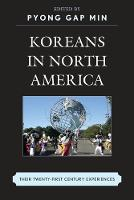Koreans in North America: Their Experiences in the Twenty-First Century (Paperback)