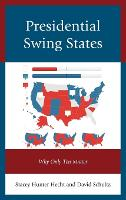 Presidential Swing States: Why Only Ten Matter (Hardback)