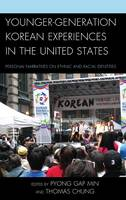 Younger-Generation Korean Experiences in the United States: Personal Narratives on Ethnic and Racial Identities (Paperback)