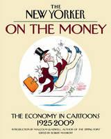 On the Money: The Economy in Cartoons, 1925-2009 (Hardback)