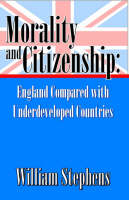 Morality & Citizenship: England Compared with Underdeveloped Countries (Paperback)
