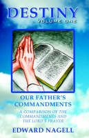 Destiny: Volume One, Our Father's Commandments (Paperback)