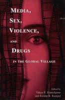 Media, Sex, Violence, and Drugs in the Global Village (Paperback)