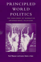 Principled World Politics: The Challenge of Normative International Relations (Paperback)