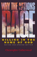 Why the Nations Rage: Killing in the Name of God (Paperback)