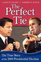 The Perfect Tie: The True Story of the 2000 Presidential Election (Paperback)
