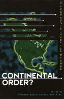Continental Order?: Integrating North America for Cybercapitalism - Critical Media Studies: Institutions, Politics, and Culture (Paperback)