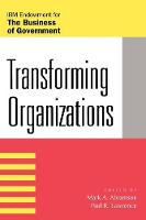 Transforming Organizations - IBM Center for the Business of Government (Paperback)