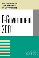 E-Government 2001 - IBM Center for the Business of Government (Paperback)