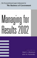 Managing For Results 2002 - IBM Center for the Business of Government (Paperback)