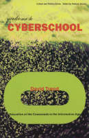 Welcome to Cyberschool: Education at the Crossroads in the Information Age - Culture and Politics Series (Paperback)