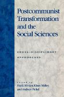 Postcommunist Transformation and the Social Sciences: Cross-Disciplinary Approaches (Paperback)