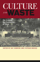 Culture and Waste: The Creation and Destruction of Value (Paperback)