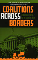 Coalitions across Borders: Transnational Protest and the Neoliberal Order - People, Passions, and Power: Social Movements, Interest Organizations, and the P (Hardback)