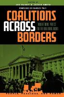 Coalitions across Borders: Transnational Protest and the Neoliberal Order - People, Passions, and Power: Social Movements, Interest Organizations, and the P (Paperback)