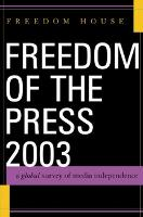 Freedom of the Press 2003: A Global Survey of Media Independence - Freedom of the Press (Hardback)