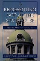 Representing God at the Statehouse: Religion and Politics in the American States (Paperback)