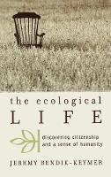 The Ecological Life: Discovering Citizenship and a Sense of Humanity - Nature's Meaning (Hardback)