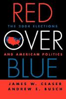 Red Over Blue: The 2004 Elections and American Politics (Paperback)