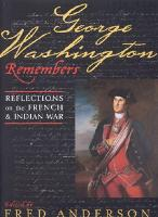 George Washington Remembers: Reflections on the French and Indian War (Leather / fine binding)